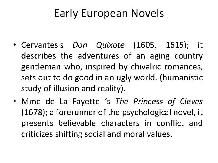 Early European Novels • Cervantes's Don Quixote (1605, 1615); it describes the adventures of