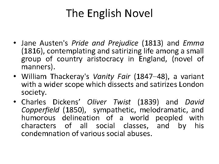 The English Novel • Jane Austen's Pride and Prejudice (1813) and Emma (1816), contemplating