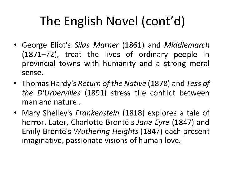 The English Novel (cont'd) • George Eliot's Silas Marner (1861) and Middlemarch (1871– 72),