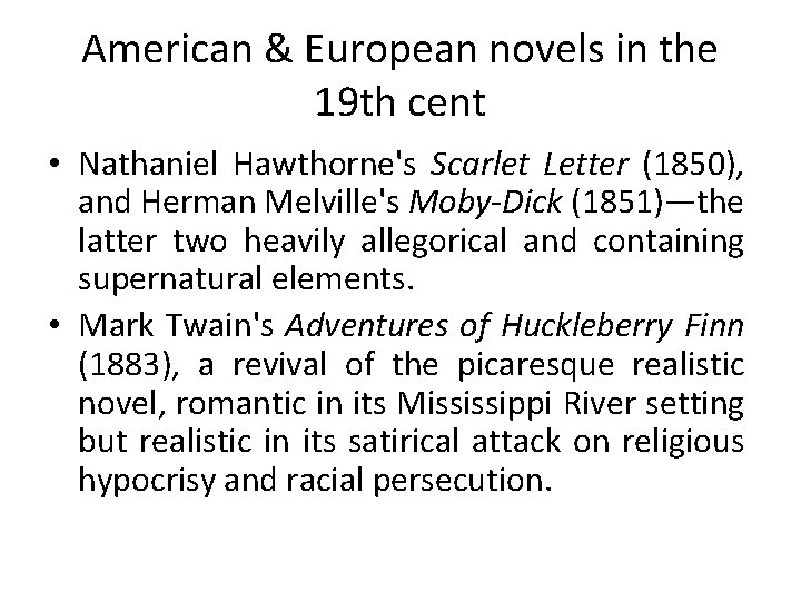 American & European novels in the 19 th cent • Nathaniel Hawthorne's Scarlet Letter