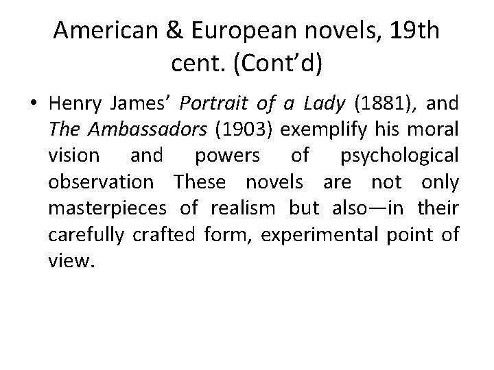 American & European novels, 19 th cent. (Cont'd) • Henry James' Portrait of a