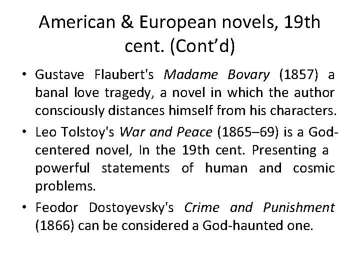 American & European novels, 19 th cent. (Cont'd) • Gustave Flaubert's Madame Bovary (1857)