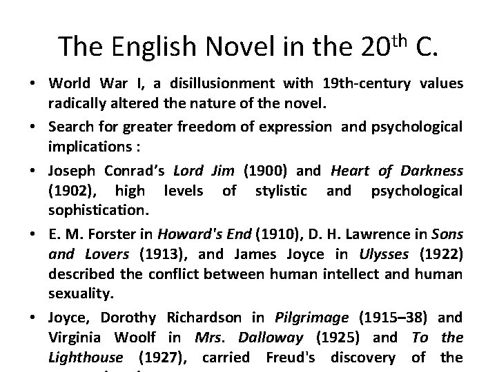 The English Novel in the 20 th C. • World War I, a disillusionment