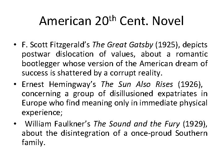 American 20 th Cent. Novel • F. Scott Fitzgerald's The Great Gatsby (1925), depicts