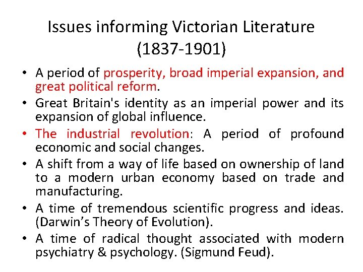 Issues informing Victorian Literature (1837 -1901) • A period of prosperity, broad imperial