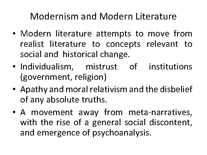 Modernism and Modern Literature • Modern literature attempts to move from realist literature to