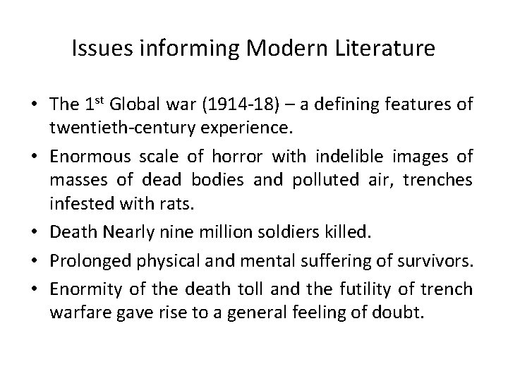 Issues informing Modern Literature • The 1 st Global war (1914 -18) – a