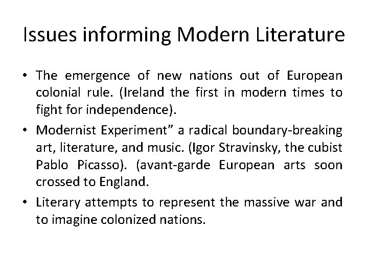 Issues informing Modern Literature • The emergence of new nations out of European colonial