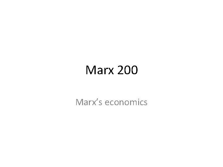 Marx 200 Marx's economics