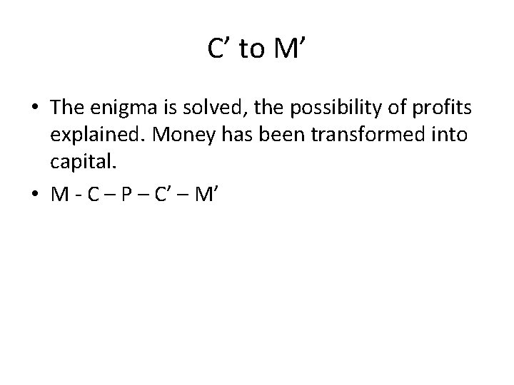 C' to M' • The enigma is solved, the possibility of profits explained. Money
