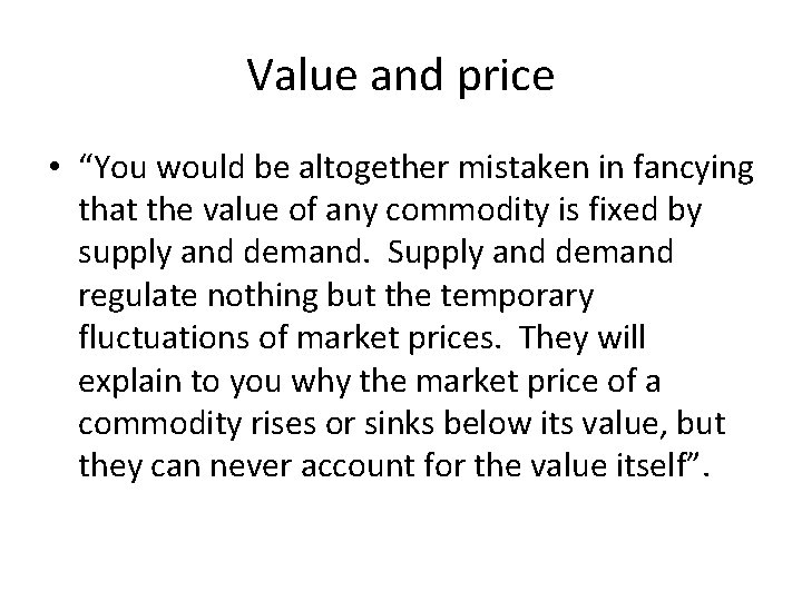 """Value and price • """"You would be altogether mistaken in fancying that the value"""
