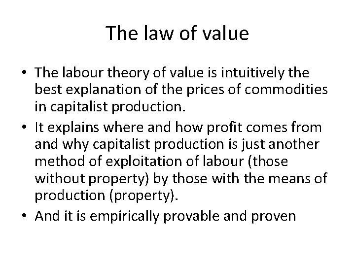 The law of value • The labour theory of value is intuitively the best