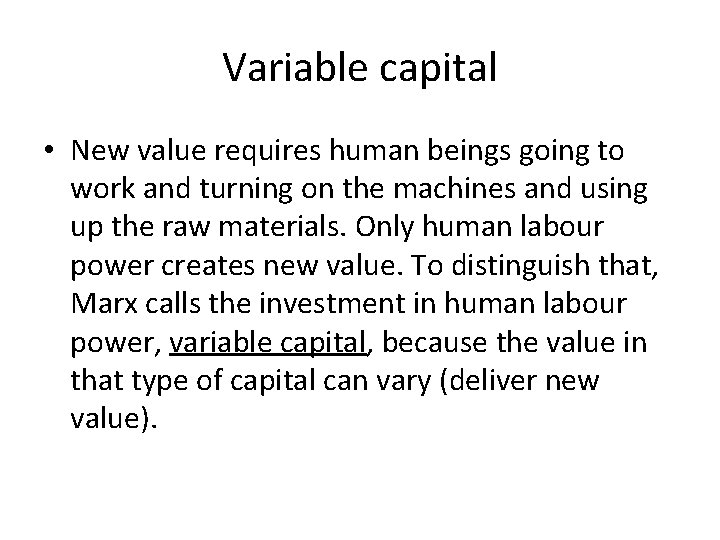 Variable capital • New value requires human beings going to work and turning on