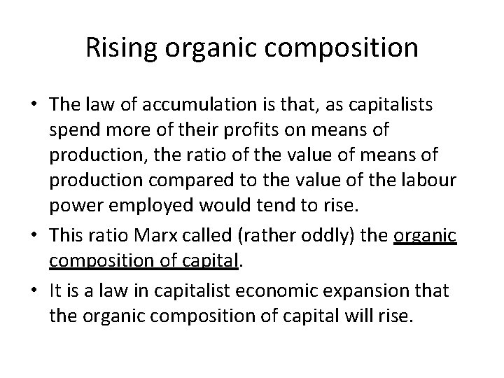 Rising organic composition • The law of accumulation is that, as capitalists spend more