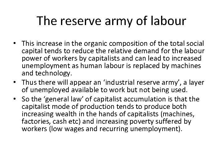 The reserve army of labour • This increase in the organic composition of the