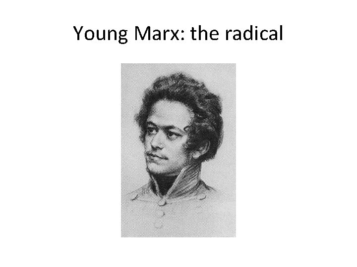 Young Marx: the radical