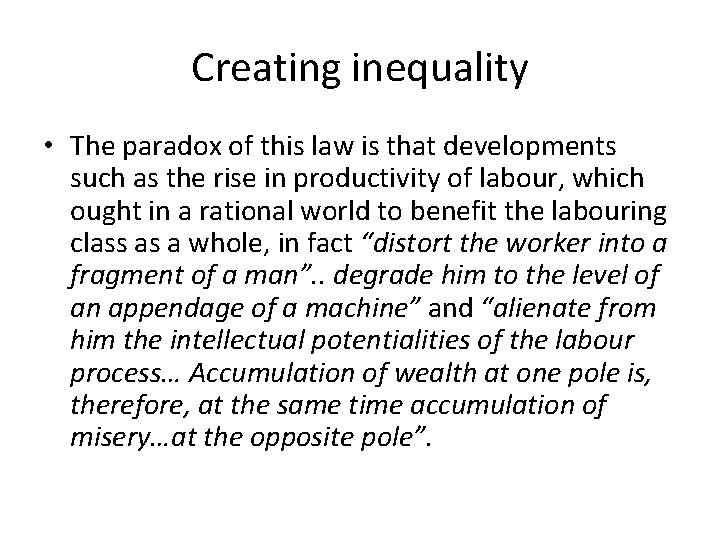Creating inequality • The paradox of this law is that developments such as the