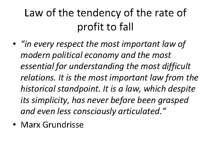 """Law of the tendency of the rate of profit to fall • """"in every"""
