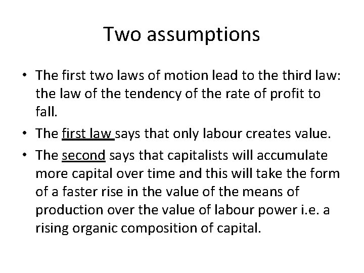 Two assumptions • The first two laws of motion lead to the third law: