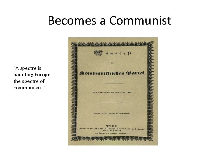 Becomes a Communist