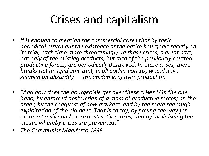 Crises and capitalism • It is enough to mention the commercial crises that by