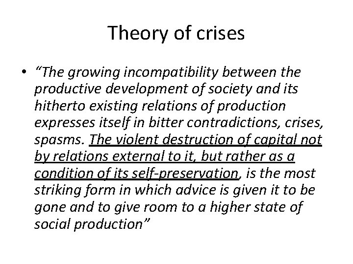 """Theory of crises • """"The growing incompatibility between the productive development of society and"""