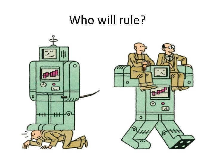 Who will rule?
