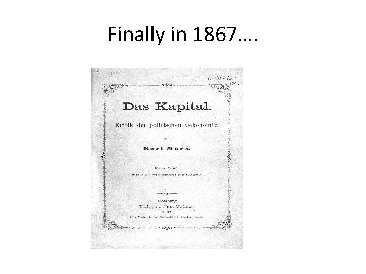 Finally in 1867….