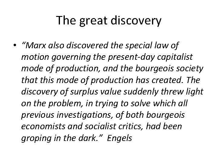 """The great discovery • """"Marx also discovered the special law of motion governing the"""