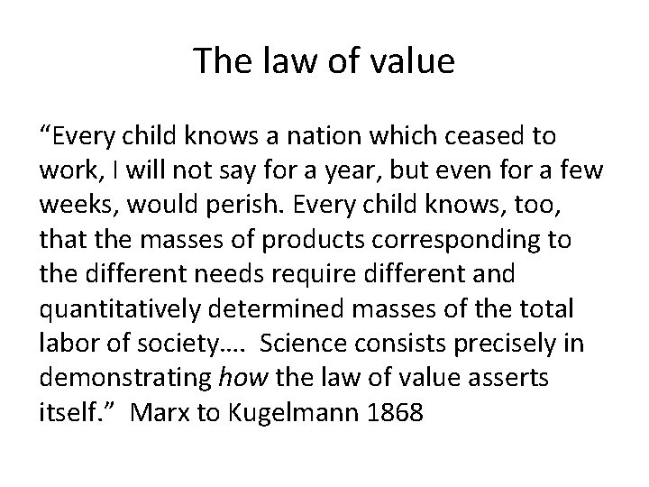 """The law of value """"Every child knows a nation which ceased to work, I"""