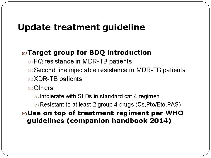 Update treatment guideline Target group for BDQ introduction FQ resistance in MDR-TB patients Second