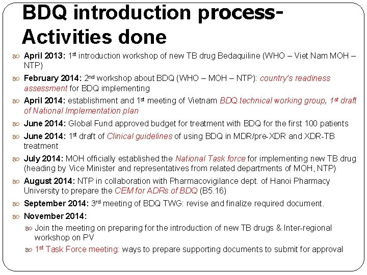 BDQ introduction process. Activities done April 2013: 1 st introduction workshop of new TB