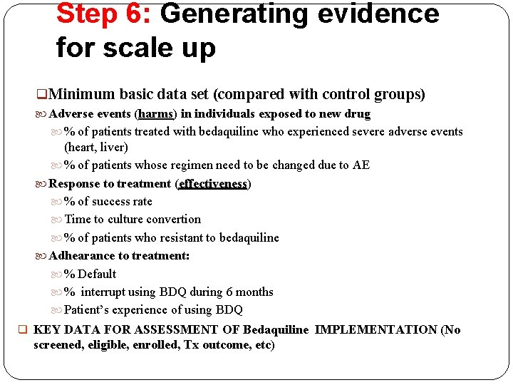 Step 6: Generating evidence for scale up q Minimum basic data set (compared with