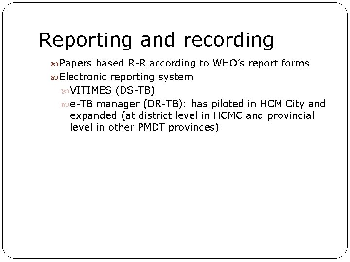 Reporting and recording Papers based R-R according to WHO's report forms Electronic reporting system