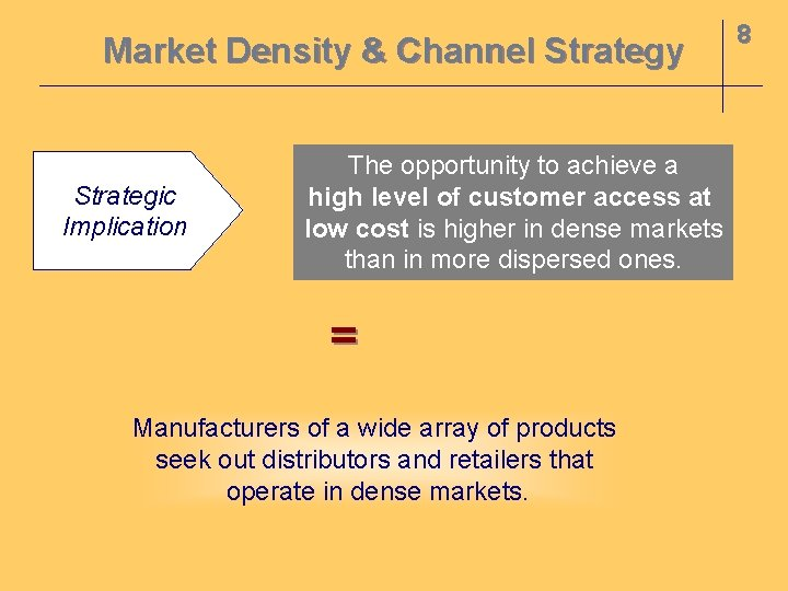 Market Density & Channel Strategy Strategic Implication The opportunity to achieve a high level