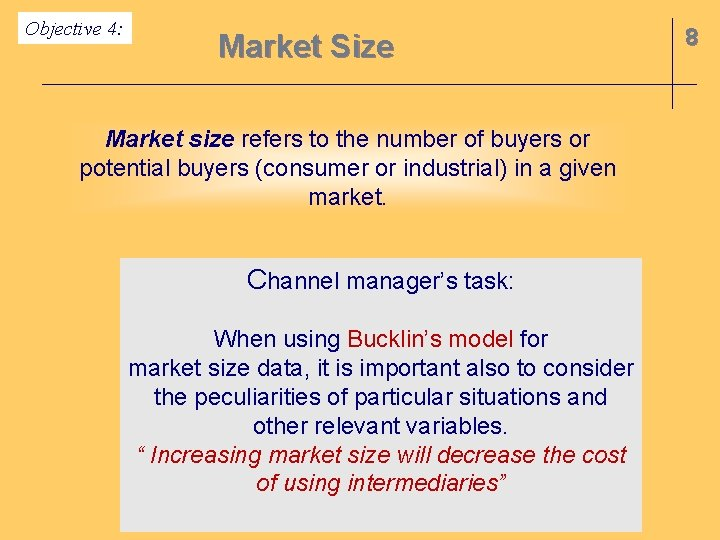 Objective 4: Market Size Market size refers to the number of buyers or potential