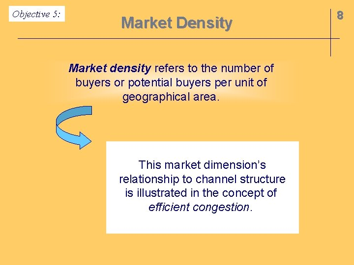 Objective 5: Market Density Market density refers to the number of buyers or potential
