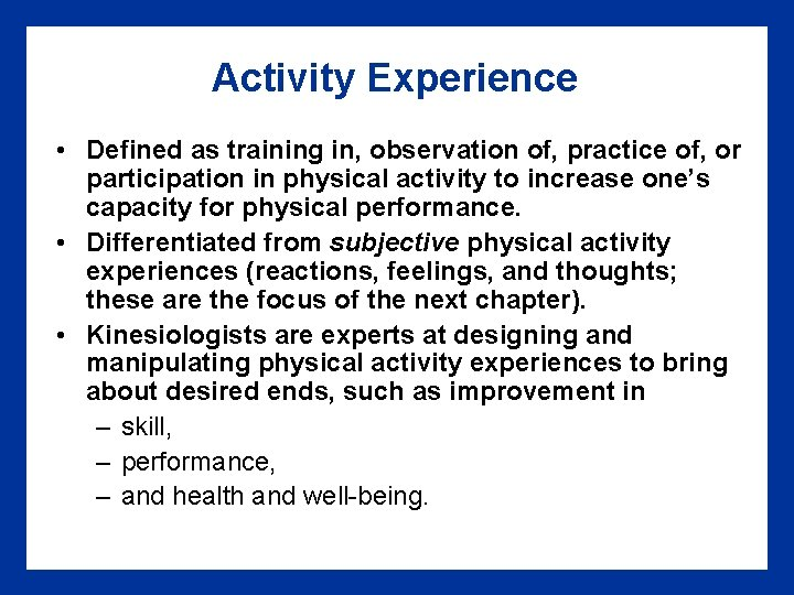 Activity Experience • Defined as training in, observation of, practice of, or participation in