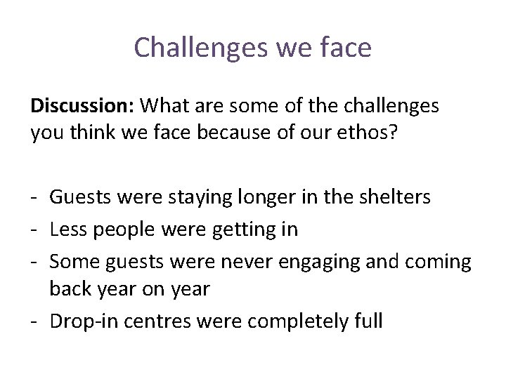 Challenges we face Discussion: What are some of the challenges you think we face