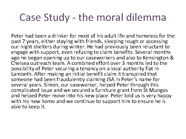 Case Study - the moral dilemma Peter had been a drinker for most of