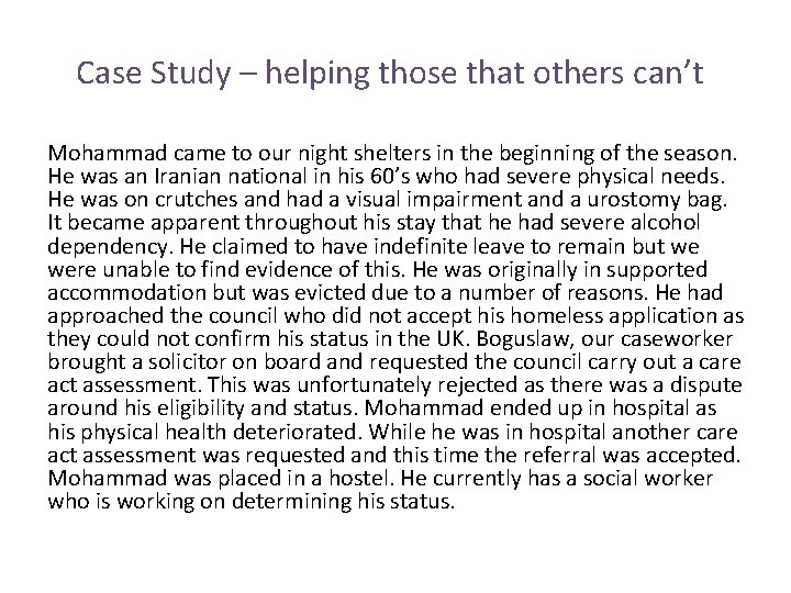 Case Study – helping those that others can't Mohammad came to our night shelters