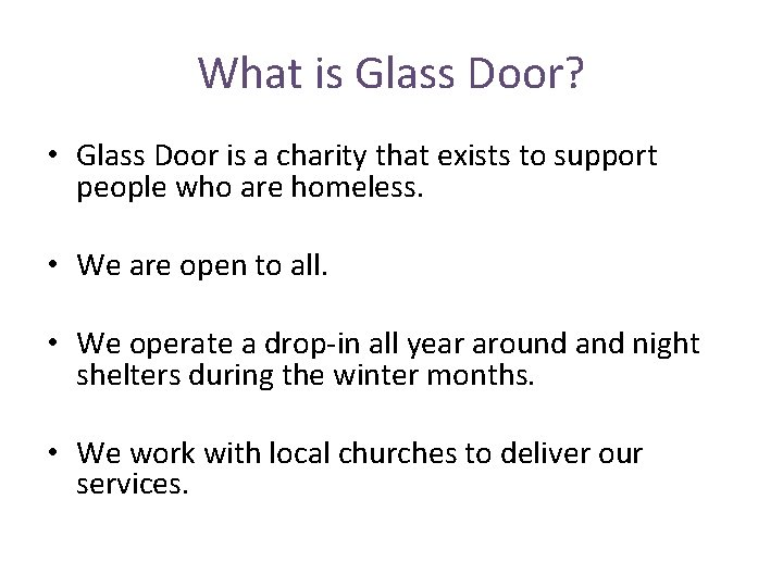 What is Glass Door? • Glass Door is a charity that exists to support