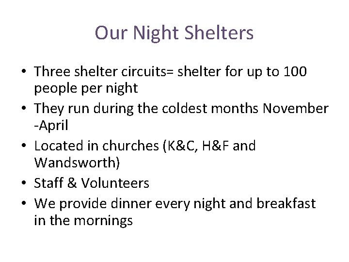 Our Night Shelters • Three shelter circuits= shelter for up to 100 people per