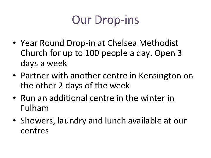 Our Drop-ins • Year Round Drop-in at Chelsea Methodist Church for up to 100
