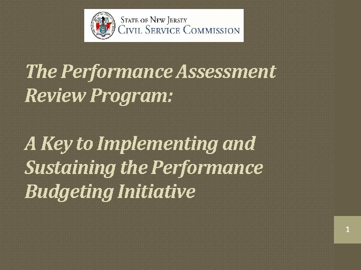 The Performance Assessment Review Program: A Key to Implementing and Sustaining the Performance Budgeting