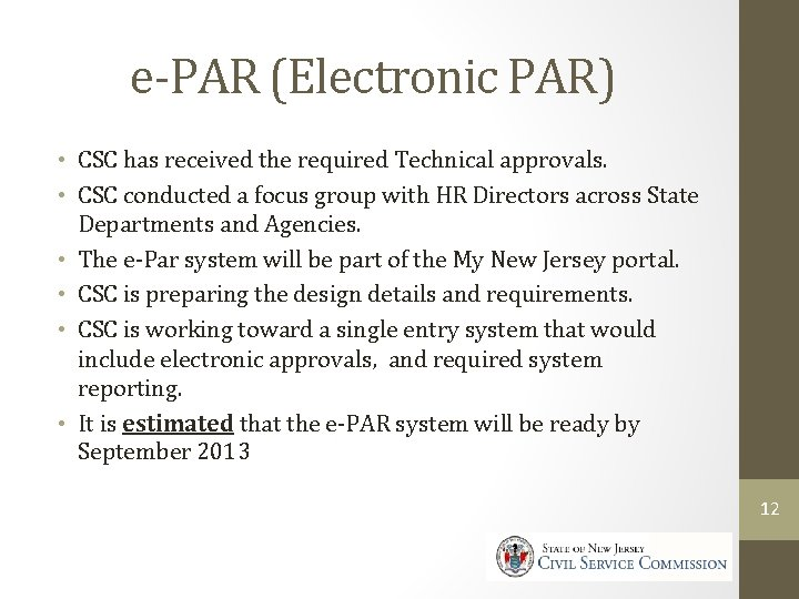e-PAR (Electronic PAR) • CSC has received the required Technical approvals. • CSC conducted