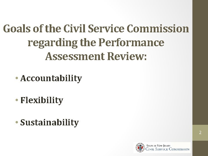 Goals of the Civil Service Commission regarding the Performance Assessment Review: • Accountability •