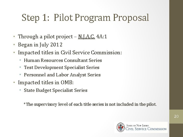 Step 1: Pilot Program Proposal • Through a pilot project – N. J. A.