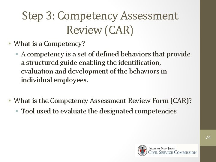 Step 3: Competency Assessment Review (CAR) • What is a Competency? • A competency