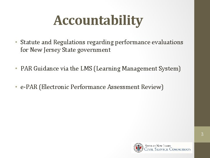 Accountability • Statute and Regulations regarding performance evaluations for New Jersey State government •